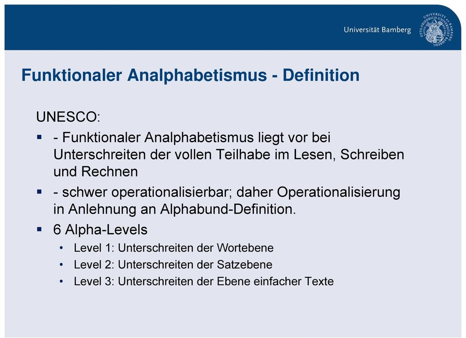 daher Operationalisierung in Anlehnung an Alphabund-Definition.
