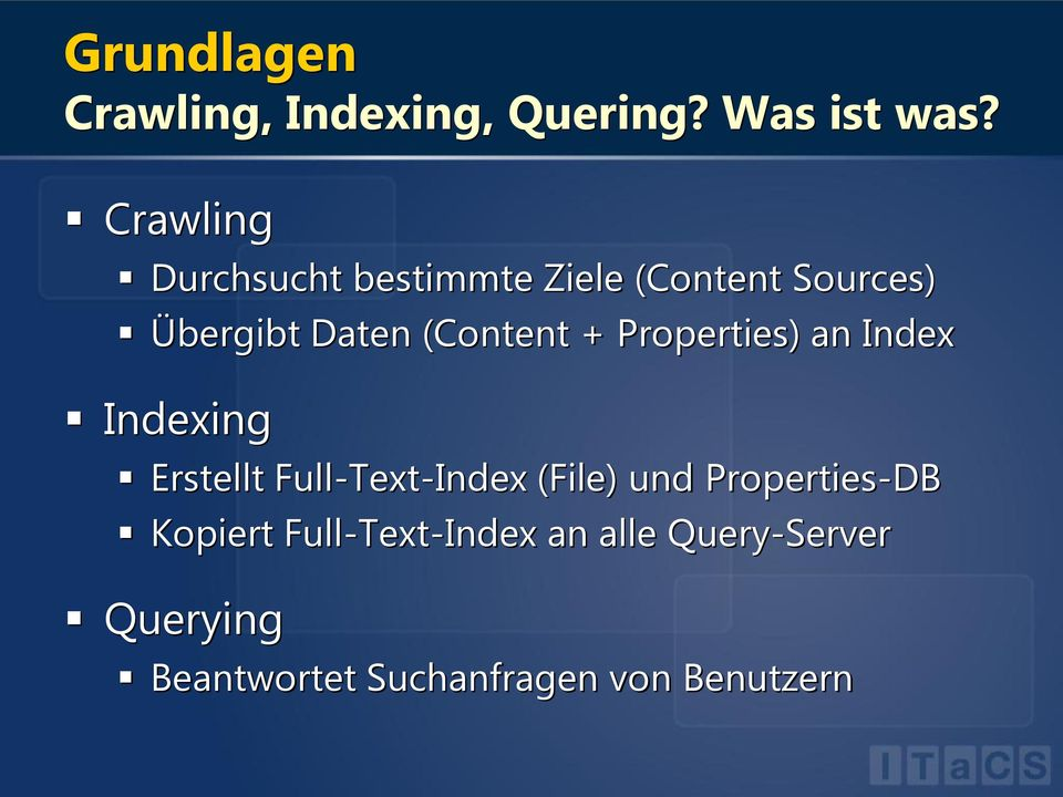 (Content + Properties) an Index Indexing Erstellt Full-Text-Index (File) und