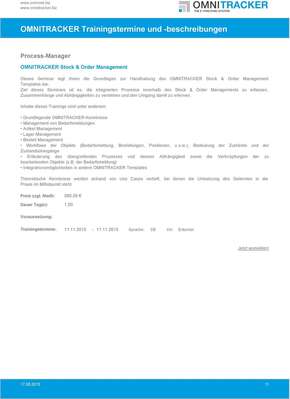 Grundlegende OMNITRACKER-Kenntnisse Management von Bedarfsmeldungen Artikel Management Lager Management Bestell Management Workflows