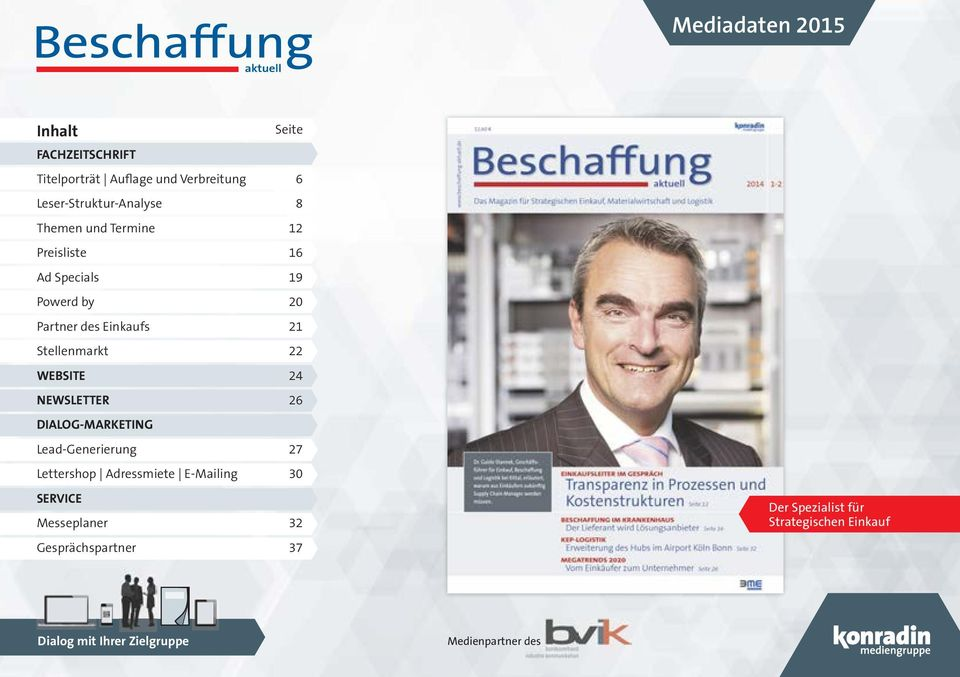 WEBSITE 24 NEWSLETTER 26 DIALOG-MARKETING Lead-Generierung 27 Lettershop Adressmiete E-Mailing 30 SERVICE