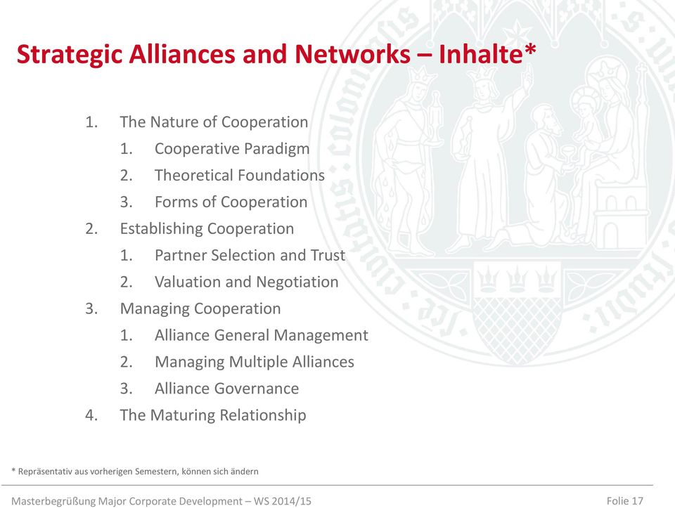 Managing Cooperation 1. Alliance General Management 2. Managing Multiple Alliances 3. Alliance Governance 4.