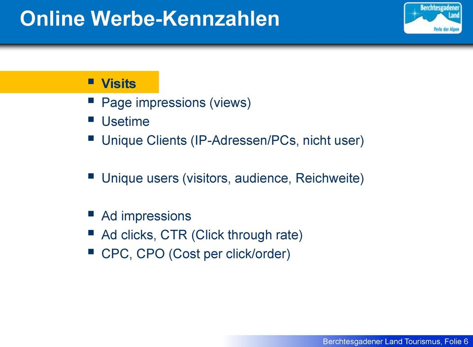 audience, Reichweite) Ad impressions Ad clicks, CTR (Click through