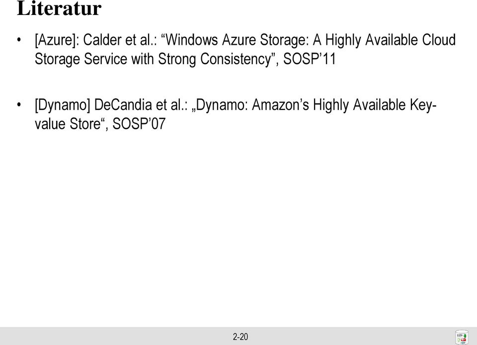 Storage Service with Strong Consistency, SOSP 11
