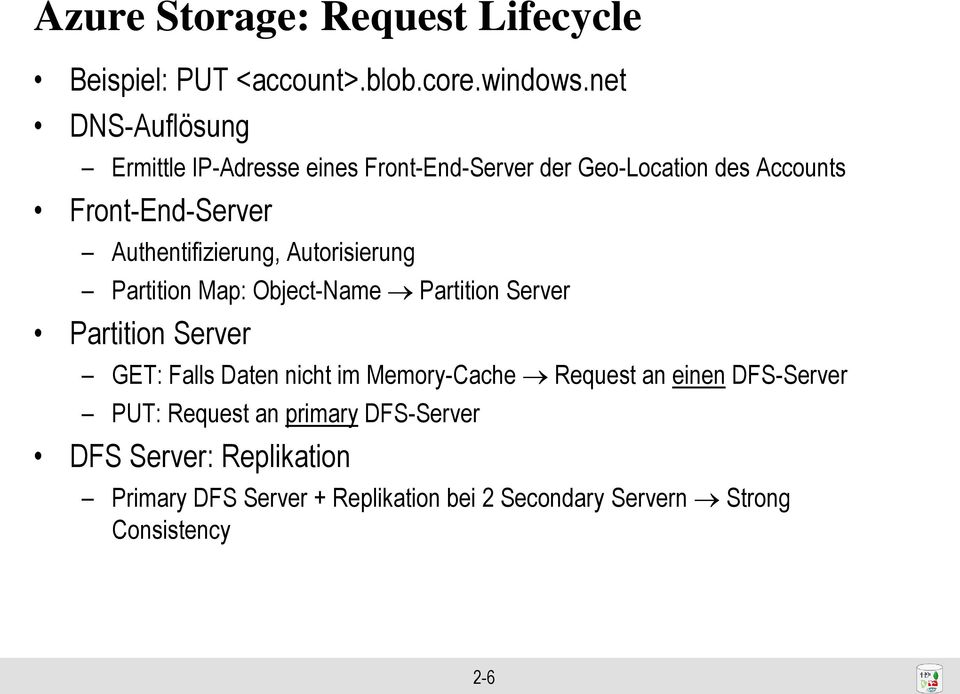 Authentifizierung, Autorisierung Partition Map: Object-Name Partition Server Partition Server GET: Falls Daten nicht im