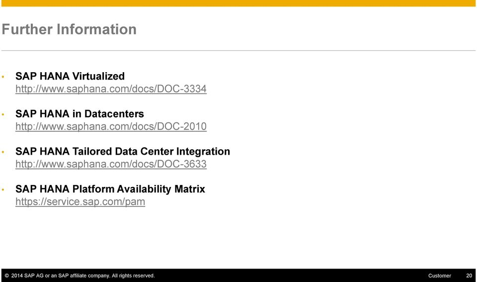 com/docs/doc-2010 SAP HANA Tailored Data Center Integration http://www.saphana.
