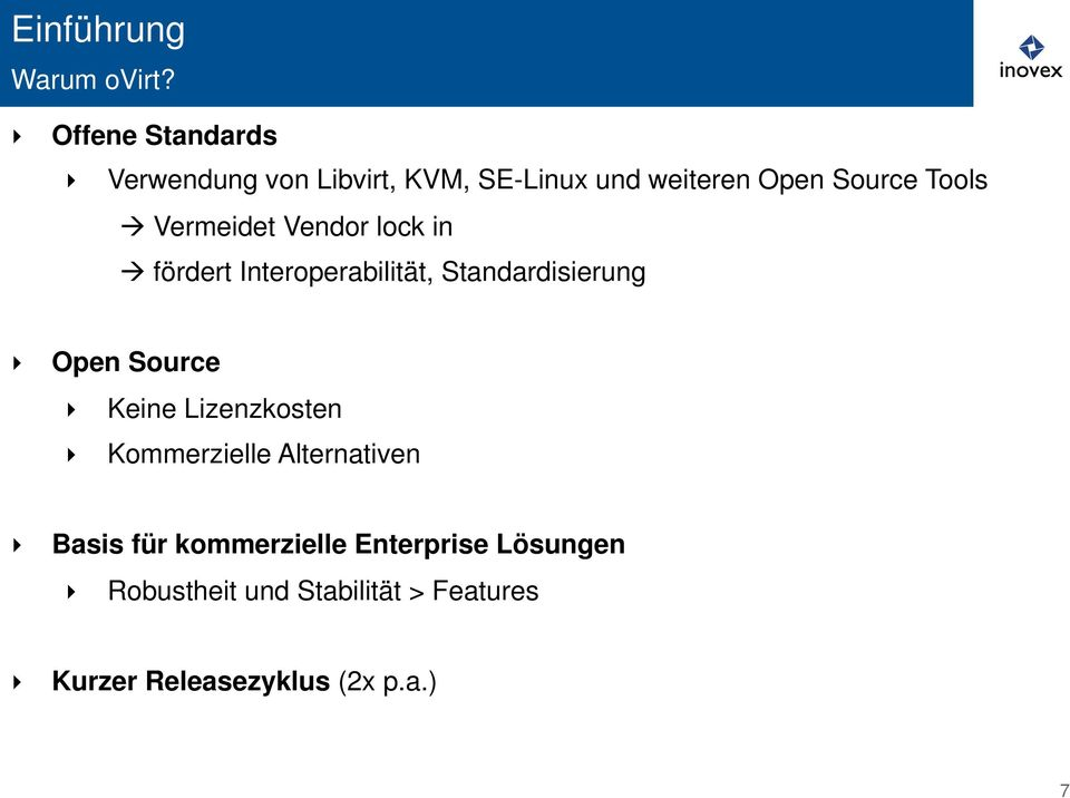 Vermeidet Vendor lock in à fördert Interoperabilität, Standardisierung Open Source