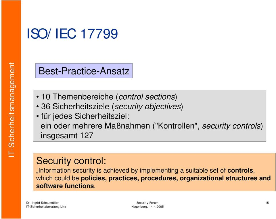 insgesamt 127 Security control: Information security is achieved by implementing a suitable set of