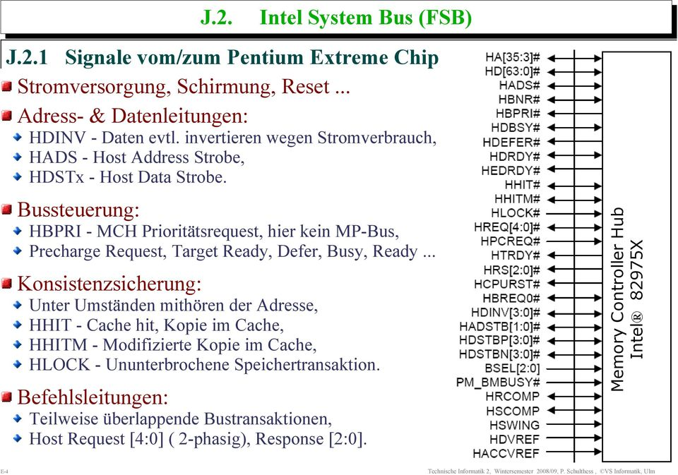 Bussteuerung: HBPRI - MCH Prioritätsrequest, hier kein MP-Bus, Precharge Request, Target Ready, Defer, Busy, Ready.