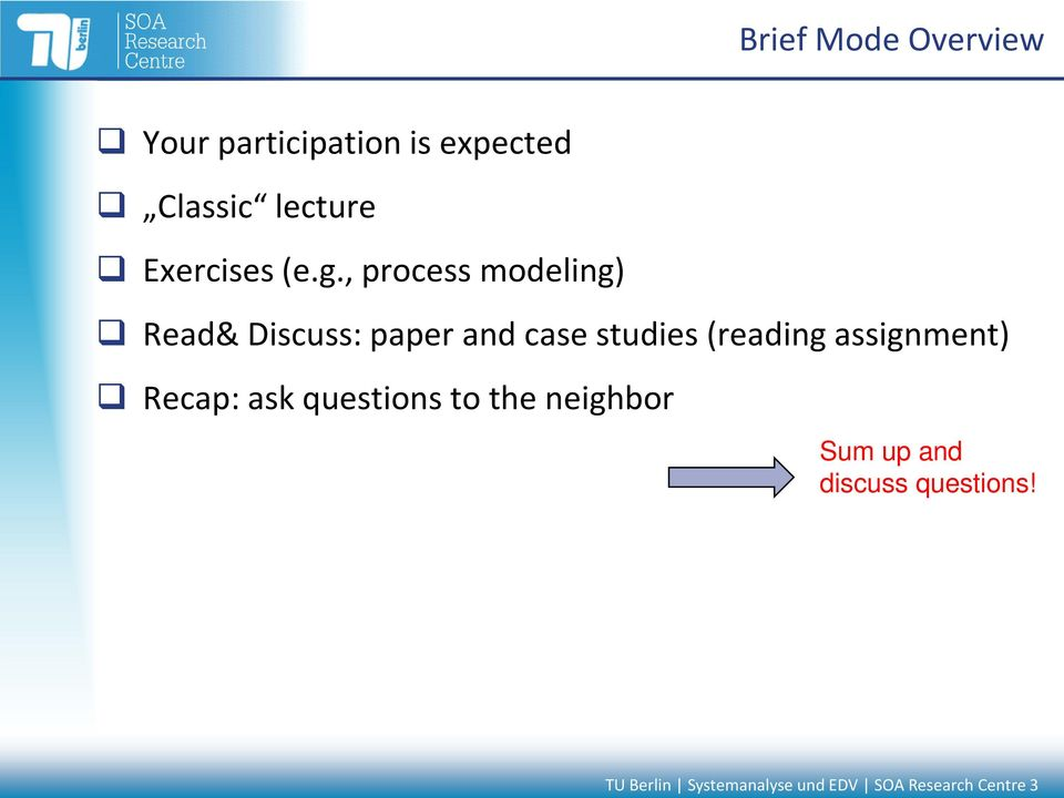 , process modeling) Read& Discuss: paper and case studies (reading