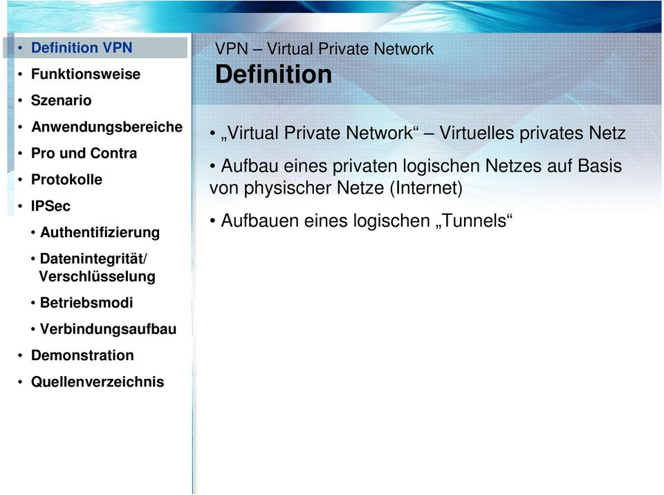 Quellenverzeichnis VPN Virtual Private Network Definition Virtual Private Network Virtuelles privates