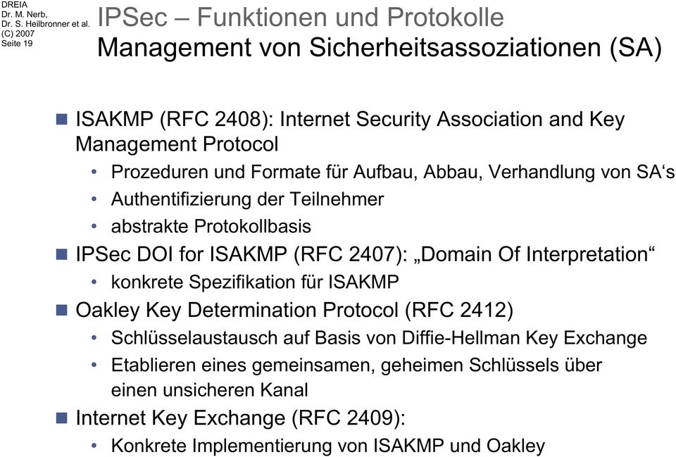 2407): Domain Of Interpretation konkrete Spezifikation für ISAKMP Oakley Key Determination Protocol (RFC 2412) Schlüsselaustausch auf Basis von Diffie-Hellman