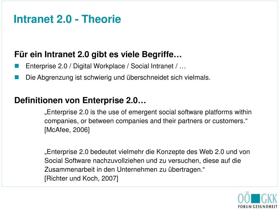 0 Enterprise 2.0 is the use of emergent social software platforms within companies, or between companies and their partners or customers.