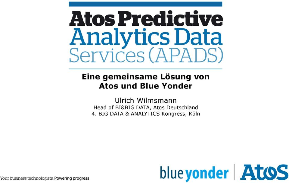 of BI&BIG DATA, Atos Deutschland 4.