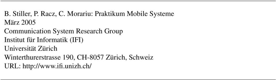 System Research Group Institut für Informatik (IFI)