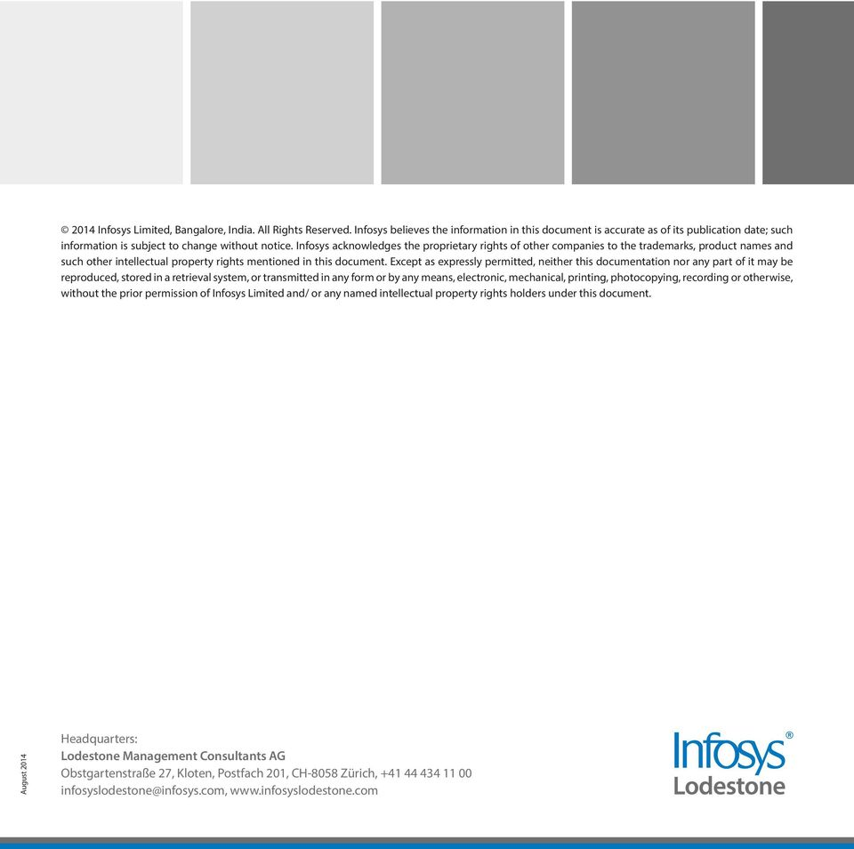 Infosys acknowledges the proprietary rights of other companies to the trademarks, product names and such other intellectual property rights mentioned in this document.
