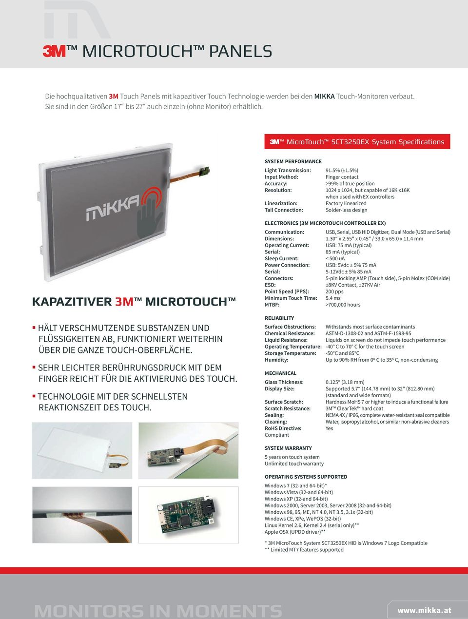 MicroTouch SCT3250EX System Specifications SYSTEM PERFORMANCE Light Transmission: Input Method: Accuracy: Resolution: Linearization: Tail Connection: 91.5% (±1.