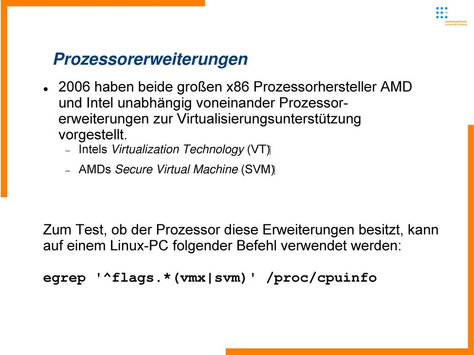 ( VT ) Intels Virtualization Technology ( SVM ) AMDs Secure Virtual Machine Zum Test, ob der