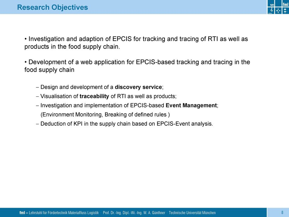 traceability of RTI as well as products; Investigation and implementation of EPCIS-based Event Management; (Environment Monitoring, Breaking of defined rules )