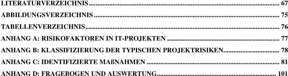 .. 76 ANHANG A: RISIKOFAKTOREN IN IT-PROJEKTEN.