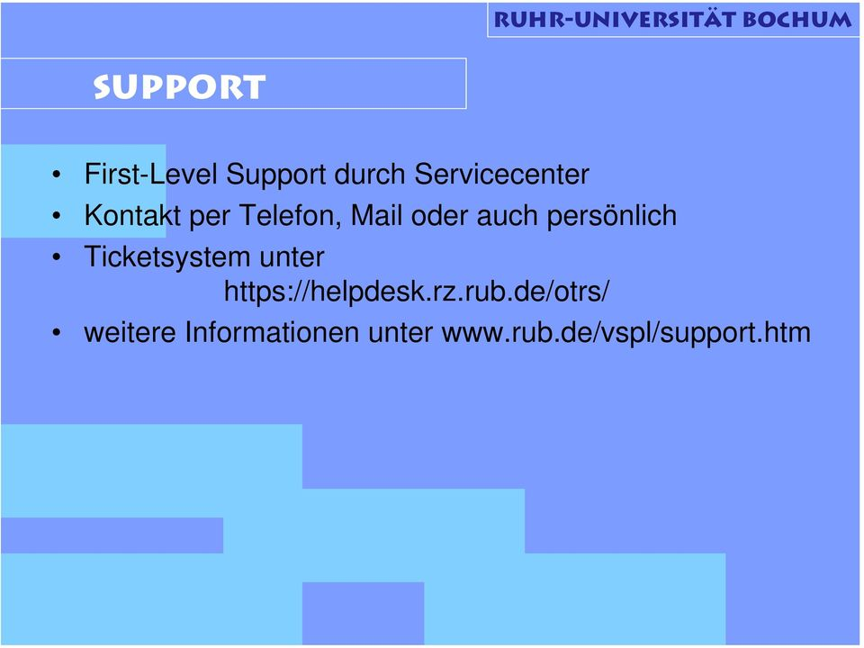 Ticketsystem unter https://helpdesk.rz.rub.