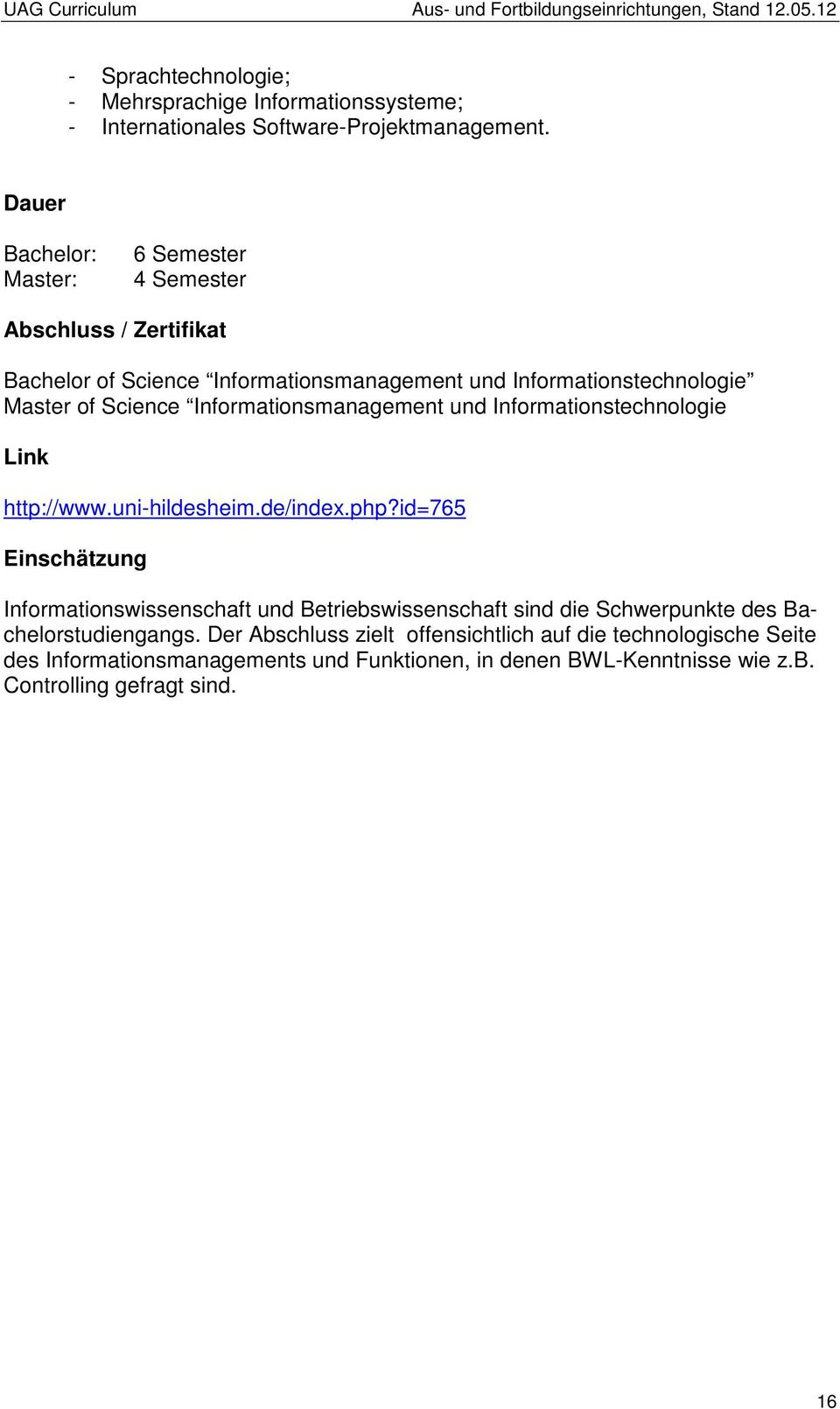 Informationsmanagement und Informationstechnologie Link http://www.uni-hildesheim.de/index.php?