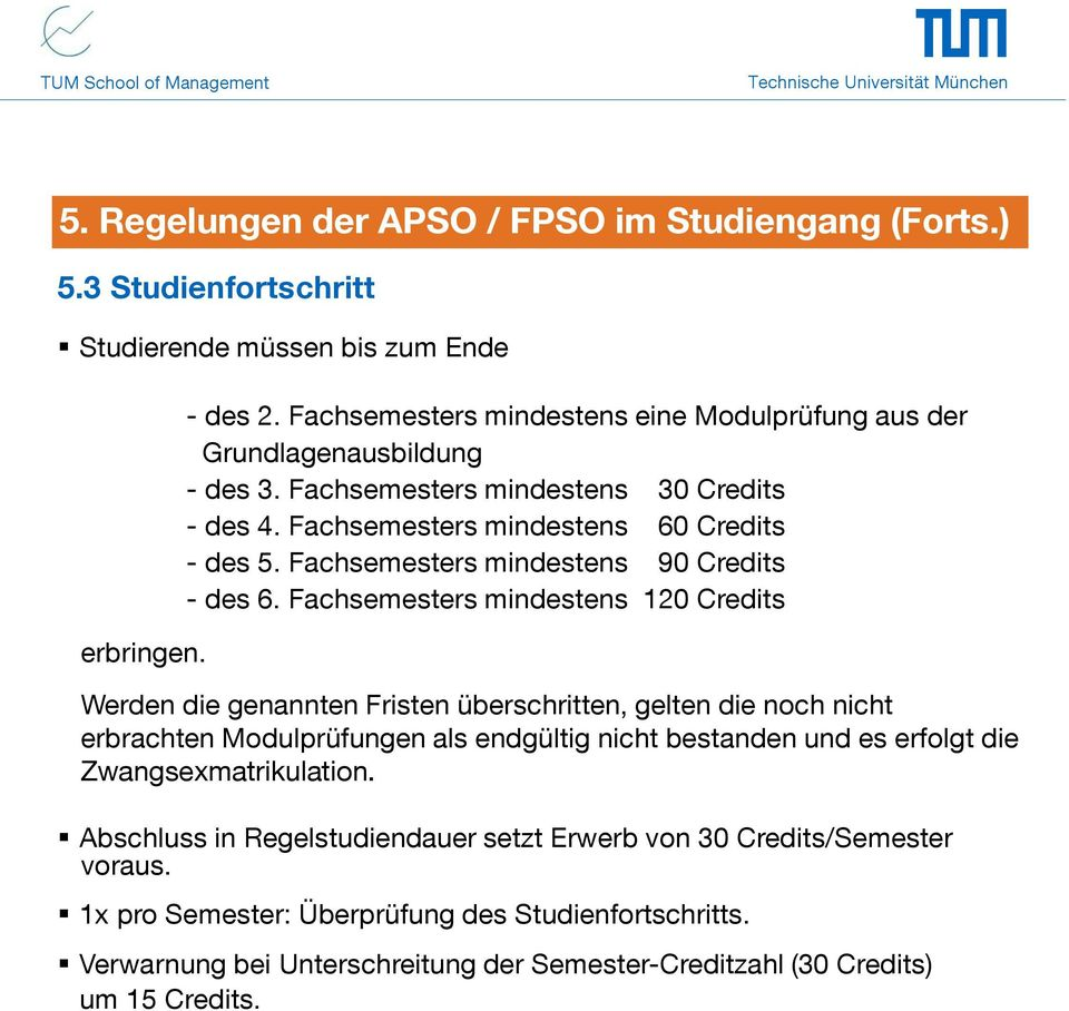 Fachsemesters mindestens 90 Credits - des 6.