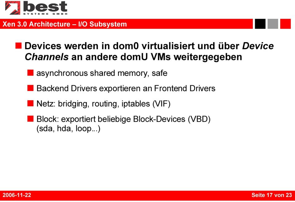 Channels an andere domu VMs weitergegeben asynchronous shared memory, safe Backend