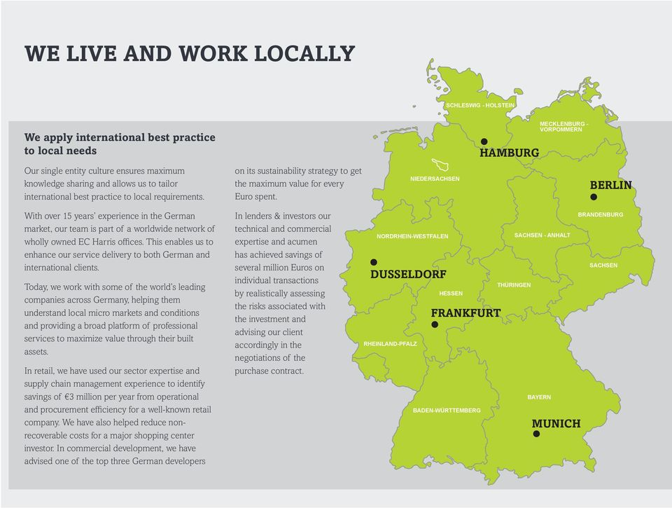 NIEDERSACHSEN BERLIN With over 15 years experience in the German market, our team is part of a worldwide network of wholly owned EC Harris offices.