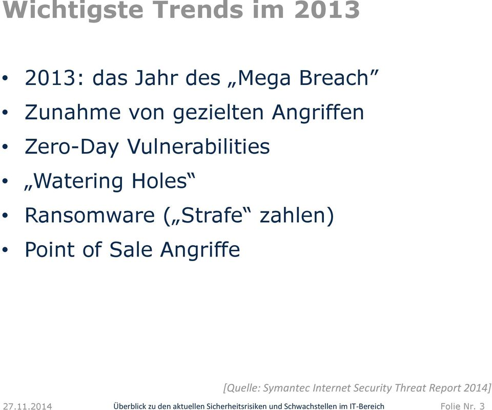 Point of Sale Angriffe [Quelle: Symantec Internet Security Threat Report 2014]