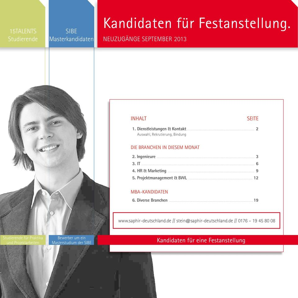.. 6 4. HR & Marketing... 9 5. Projektmanagement & BWL... 12 MBA-Kandidaten 6. Diverse Branchen...19 www.