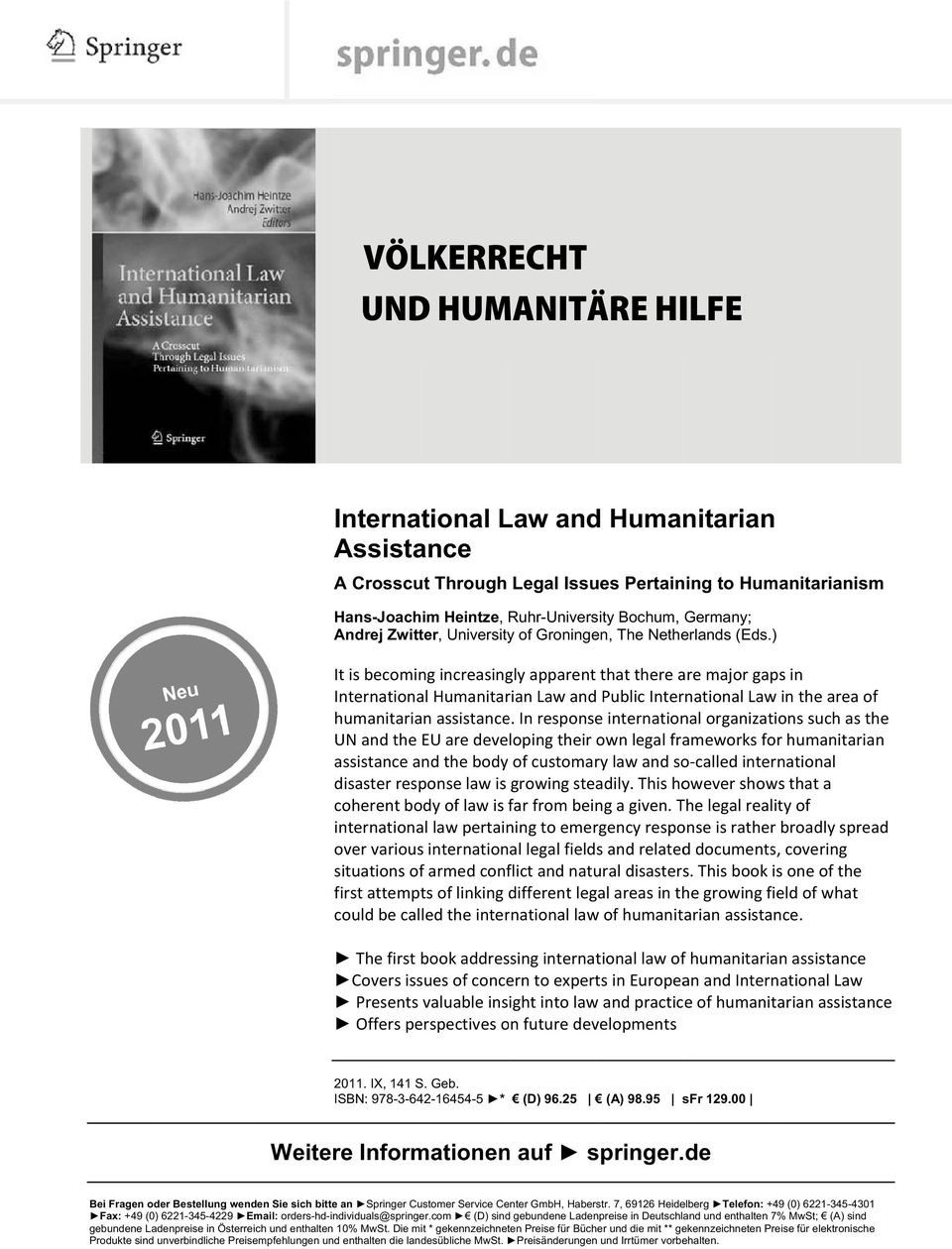 ) It is becoming increasingly apparent that there are major gaps in International Humanitarian Law and Public International Law in the area of humanitarian assistance.