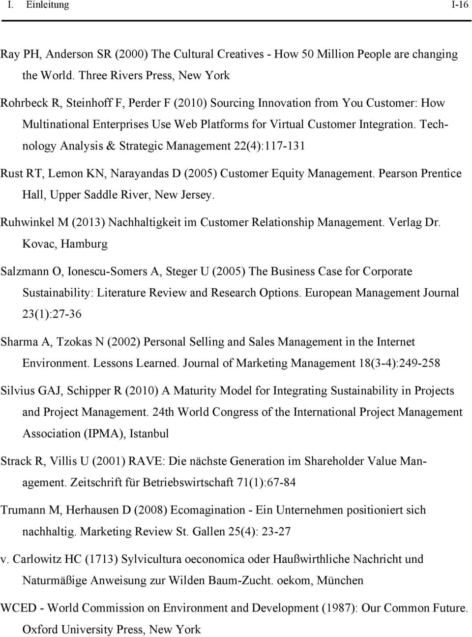 Technology Analysis & Strategic Management 22(4):117-131 Rust RT, Lemon KN, Narayandas D (2005) Customer Equity Management. Pearson Prentice Hall, Upper Saddle River, New Jersey.