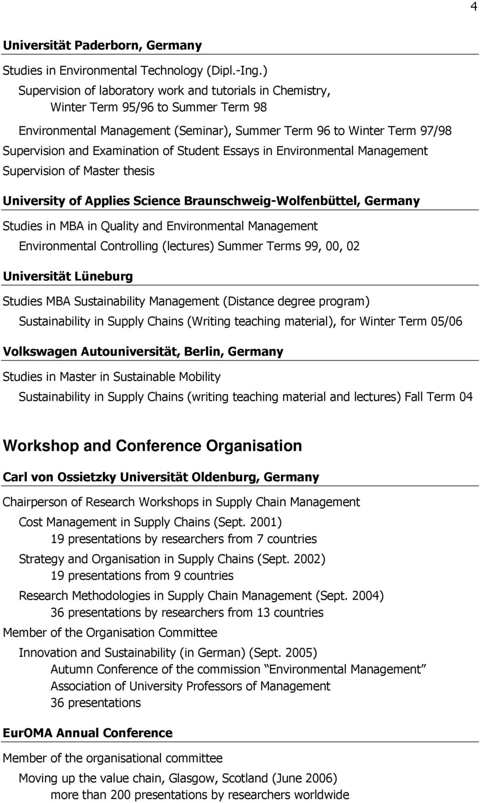 Student Essays in Environmental Management Supervision of Master thesis University of Applies Science Braunschweig-Wolfenbüttel, Germany Studies in MBA in Quality and Environmental Management