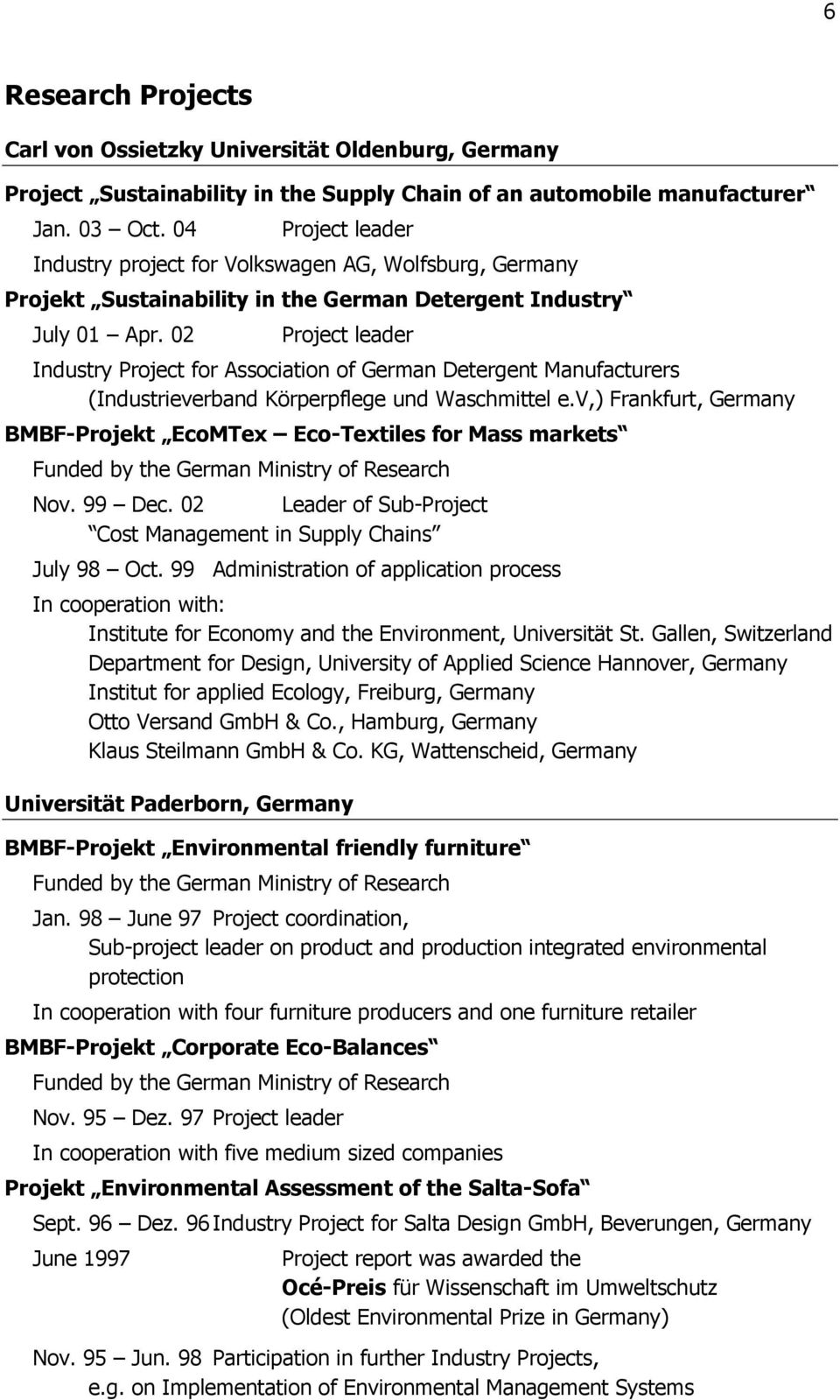 02 Project leader Industry Project for Association of German Detergent Manufacturers (Industrieverband Körperpflege und Waschmittel e.
