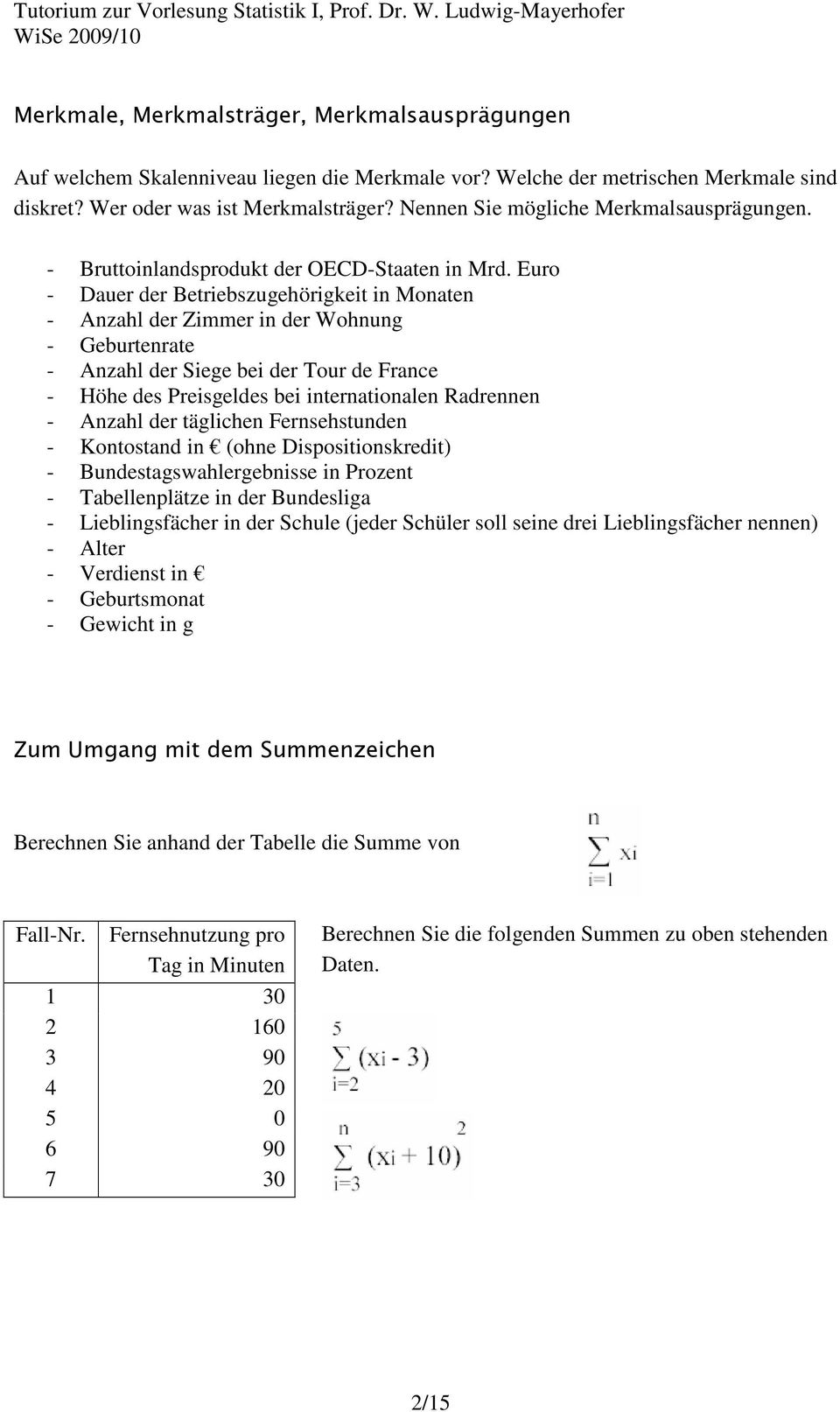 tutorium zur vorlesung statistik i prof dr w ludwig mayerhofer wise 2009 10. Black Bedroom Furniture Sets. Home Design Ideas