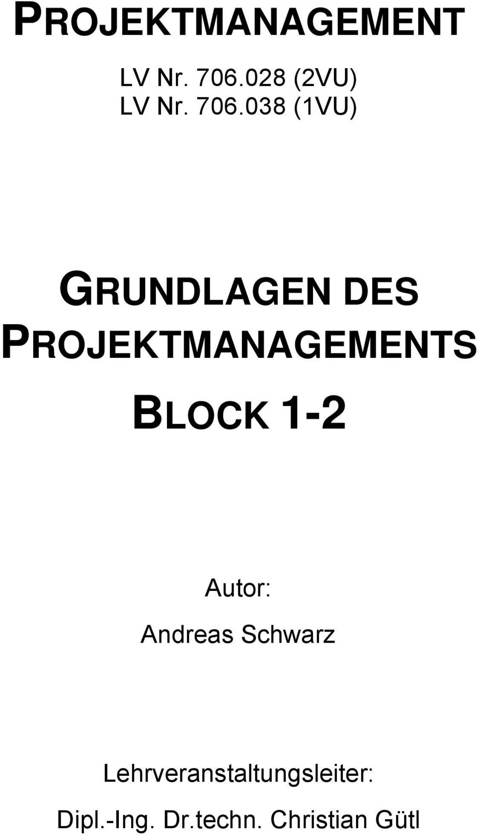 PROJEKTMANAGEMENTS BLOCK 1-2 Autor: Andreas