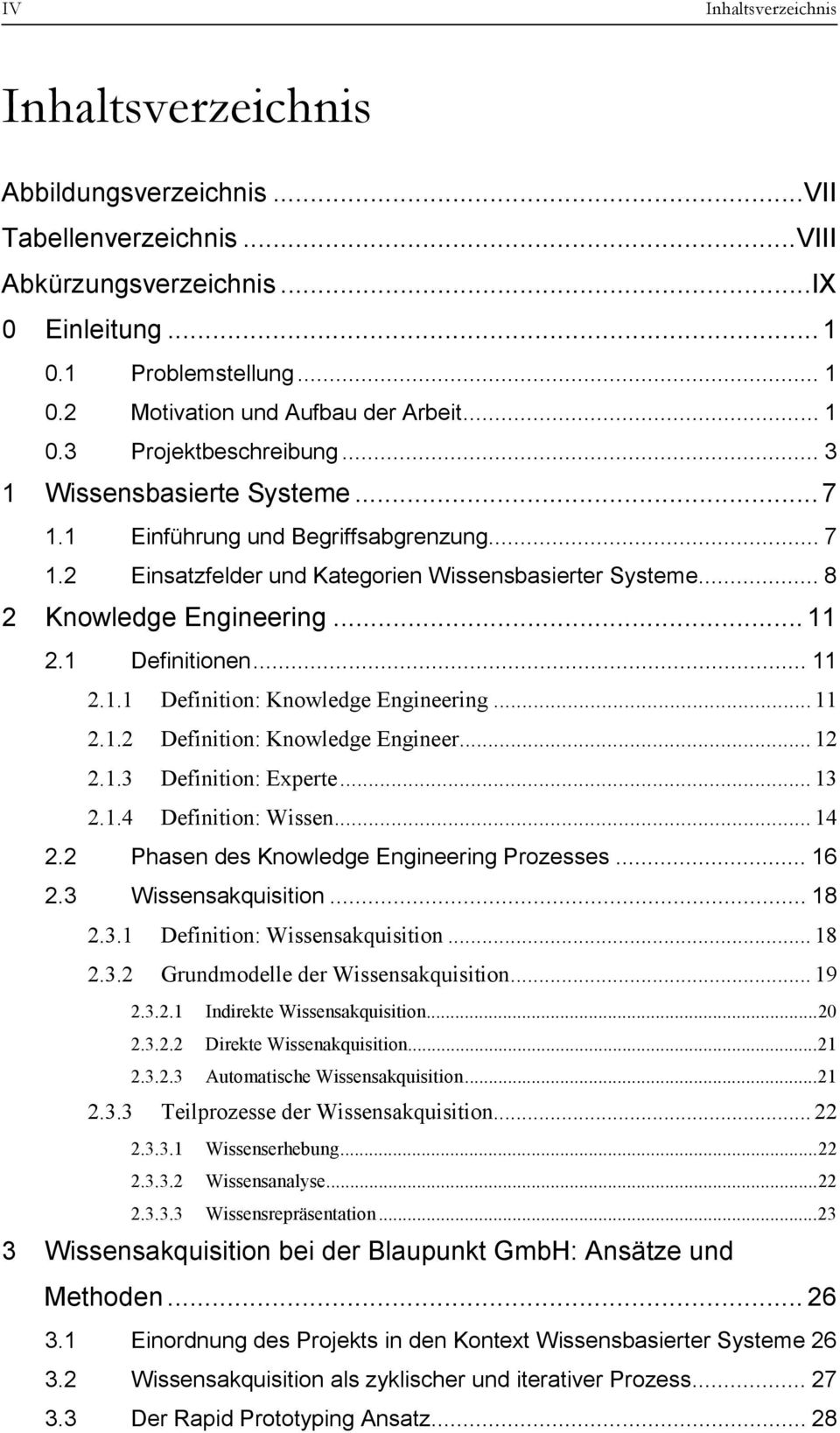 .. 11 2.1 Definitionen... 11 2.1.1 Definition: Knowledge Engineering... 11 2.1.2 Definition: Knowledge Engineer... 12 2.1.3 Definition: Experte... 13 2.1.4 Definition: Wissen... 14 2.