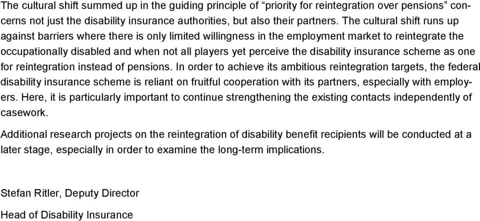 disability insurance scheme as one for reintegration instead of pensions.