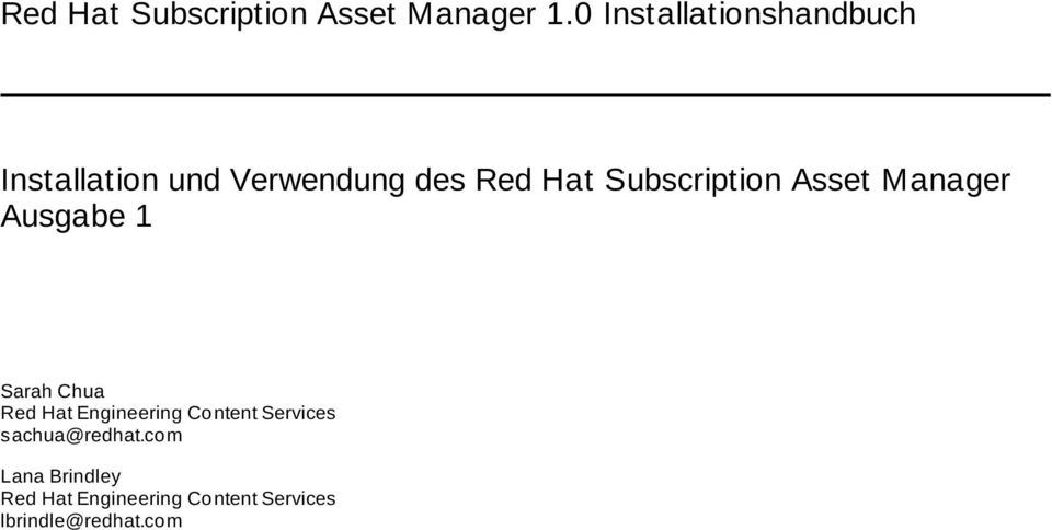 Subscription Asset Manager Ausgabe 1 Sarah Chua Red Hat Engineering