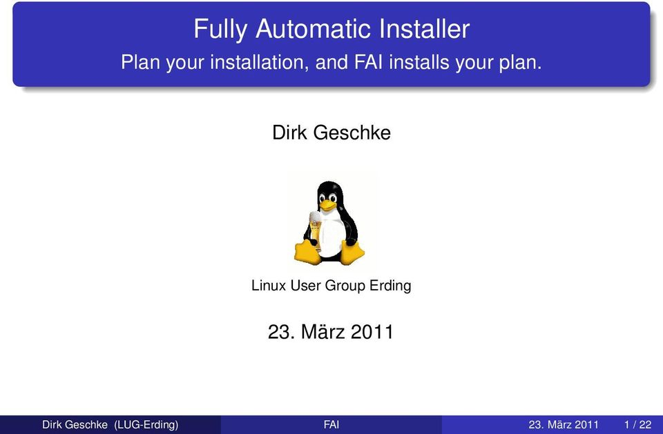 Dirk Geschke Linux User Group Erding 23.