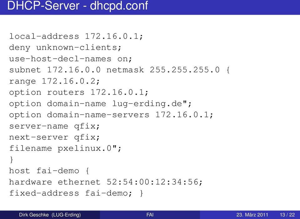 "de""; option domain-name-servers 172.16.0.1; server-name qfix; next-server qfix; filename pxelinux."