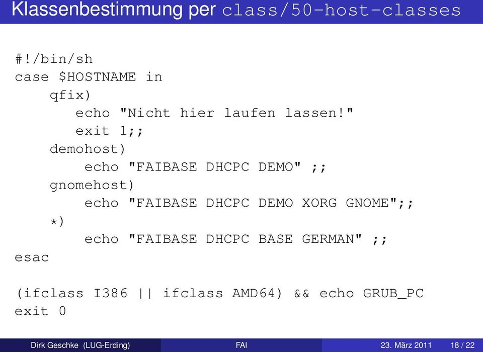 """ exit 1;; demohost) echo ""FAIBASE DHCPC DEMO"" ;; gnomehost) echo ""FAIBASE DHCPC DEMO"