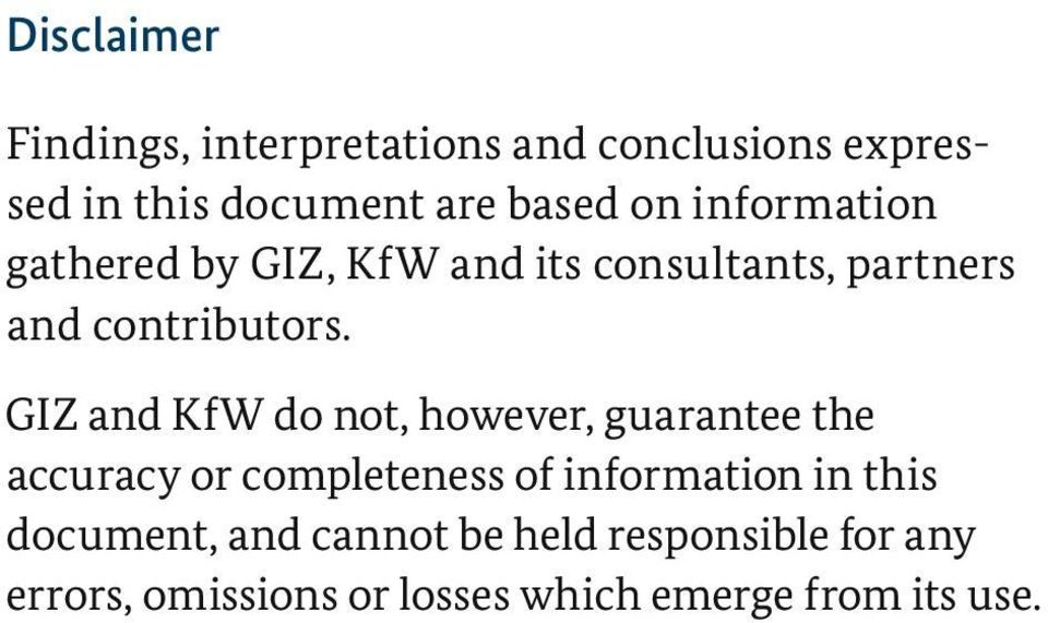 GIZ and KfW do not, however, guarantee the accuracy or completeness of information in this