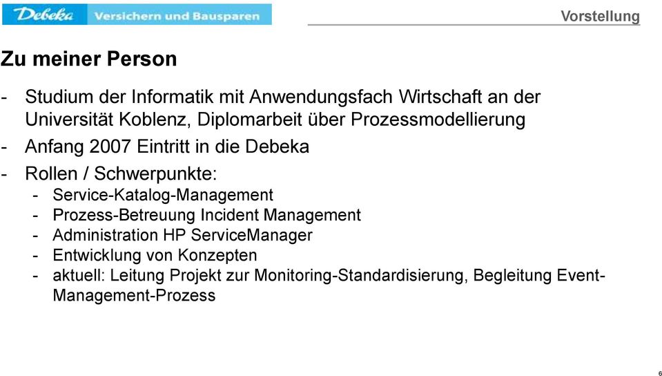 Service-Katalog-Management - Prozess-Betreuung Incident Management - Administration HP ServiceManager -