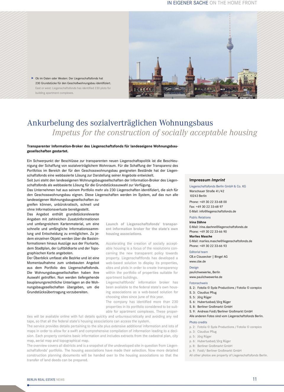 Ankurbelung des sozialverträglichen Wohnungsbaus Impetus for the construction of socially acceptable housing Transparenter Information-Broker des Liegenschaftsfonds für landeseigene
