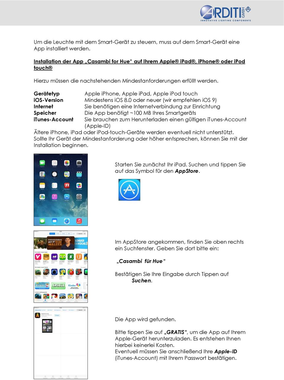 Gerätetyp Apple iphone, Apple ipad, Apple ipod touch ios-version Mindestens ios 8.