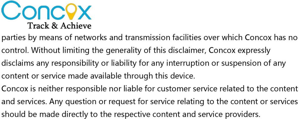 suspension of any content or service made available through this device.