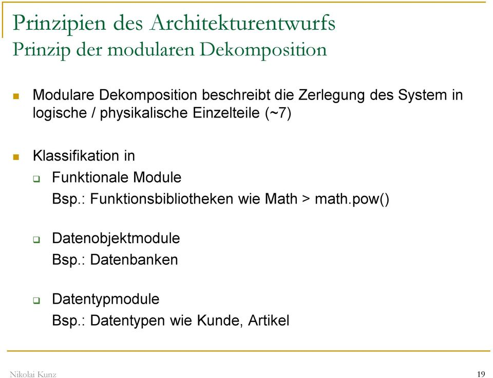 Einzelteile (~7) Klassifikation in Funktionale Module Bsp.