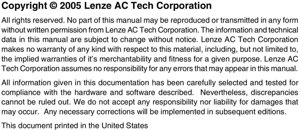Lenze AC Tech Corporation makes no warranty of any kind with respect to this material, including, but not limited to, the implied warranties of it s merchantability and fitness for a given purpose.