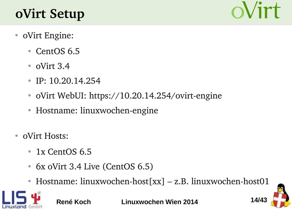 254/ovirt engine Hostname: linuxwochen engine ovirt Hosts: 1x